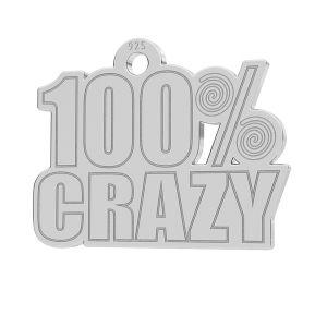 100% Crazy pendant, LK-1186 - 0,50